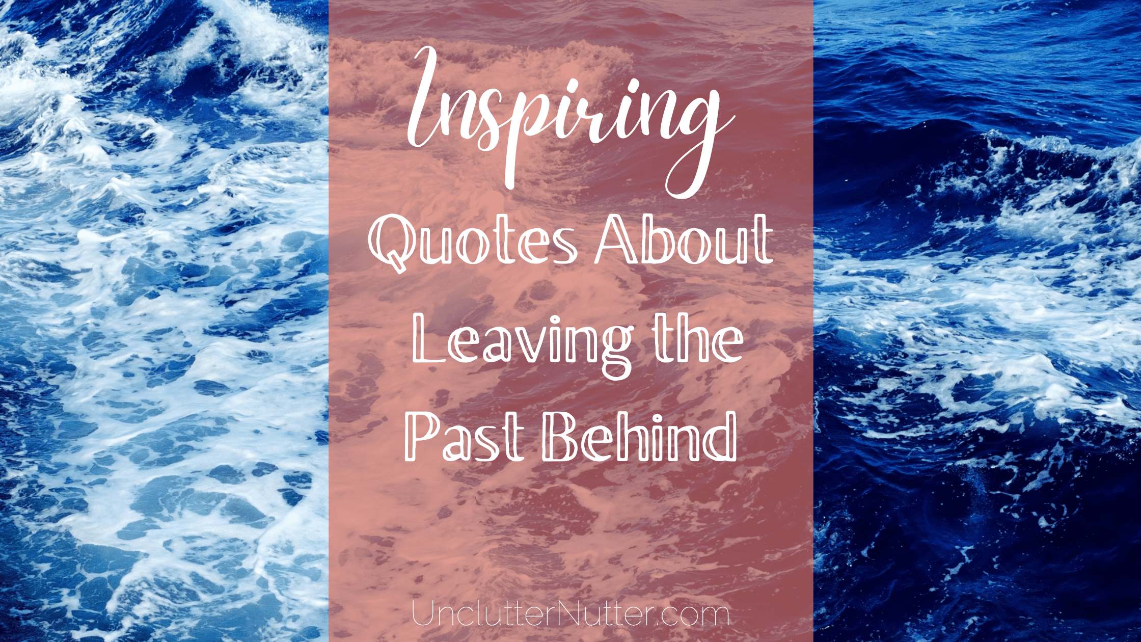 Inspiring quotes about leaving the past behind